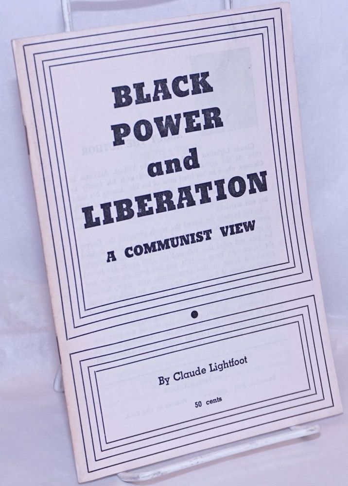 Black power and liberation; a Communist view. Claude Lightfoot.