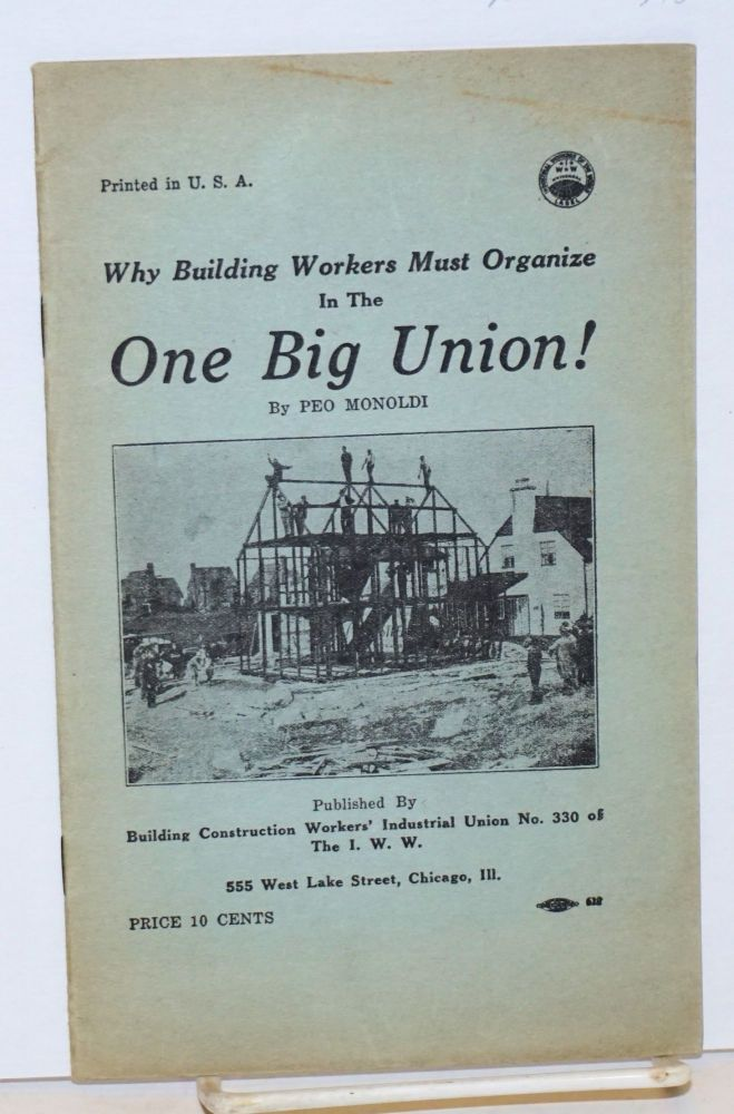 Why building workers must organize in the One Big Union! Peo Monoldi.