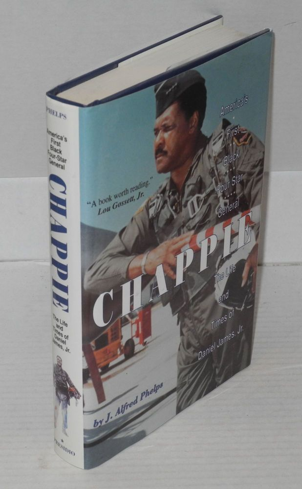 Chappie; America's first black four-star general, the life and times of Daniel James, Jr. J. Alfred Phelps.