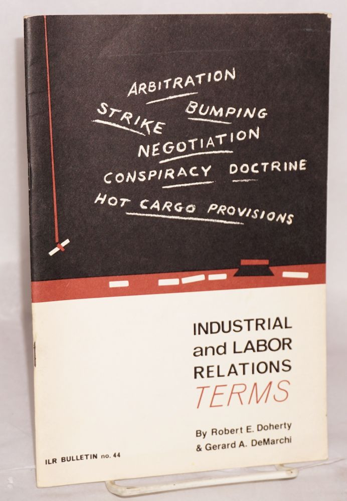 Industrial and labor relations terms: a glossary for students and teachers. Third edition. Robert E. Doherty, Gerard A. De Marchi.