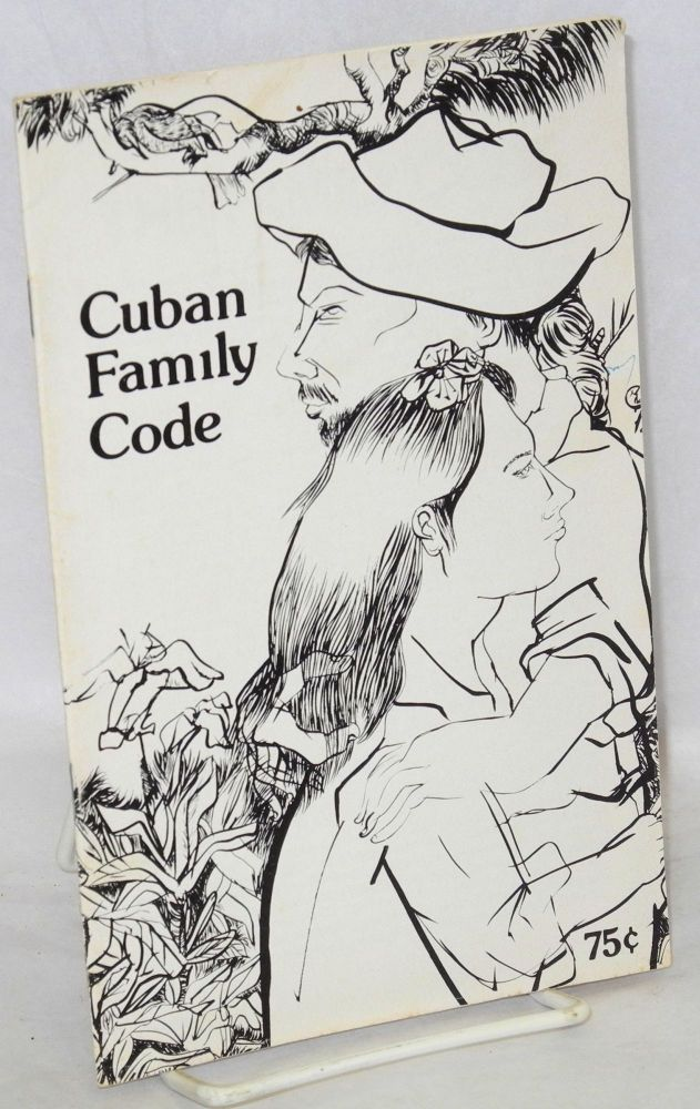 Center for Cuban Studies Newsletter: vol. 2, #4; The Cuban Family Code. Executive Branch Council of Ministers.