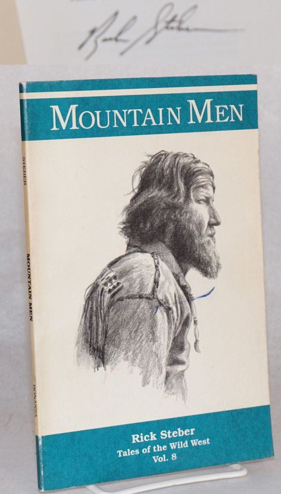 Mountain men. Rick Steber, , Don Gray.