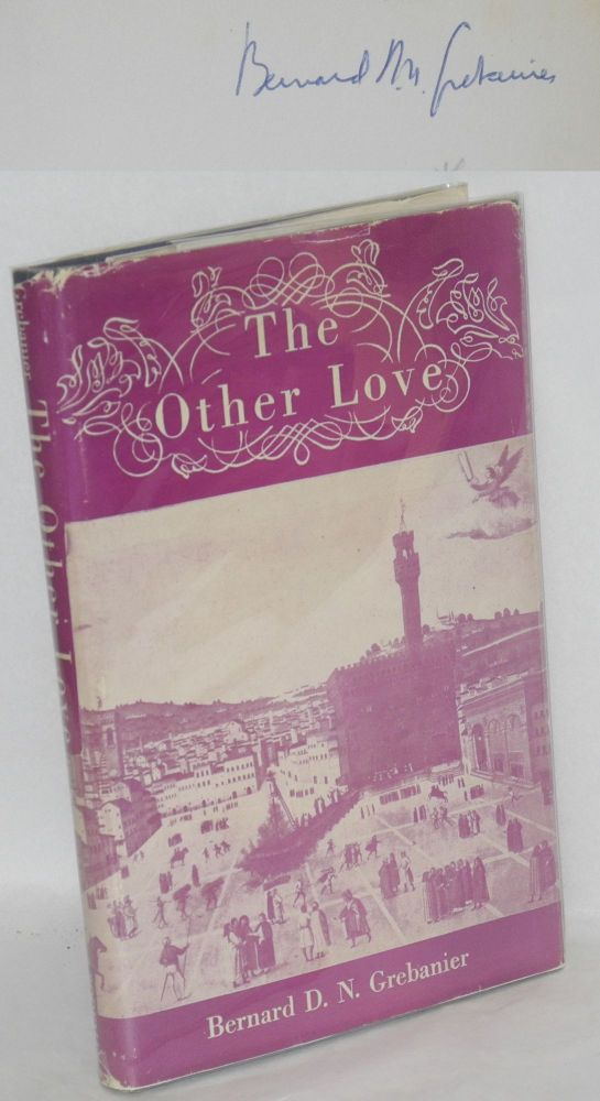 The other love; a triptych. Bernard D. N. Grebanier.