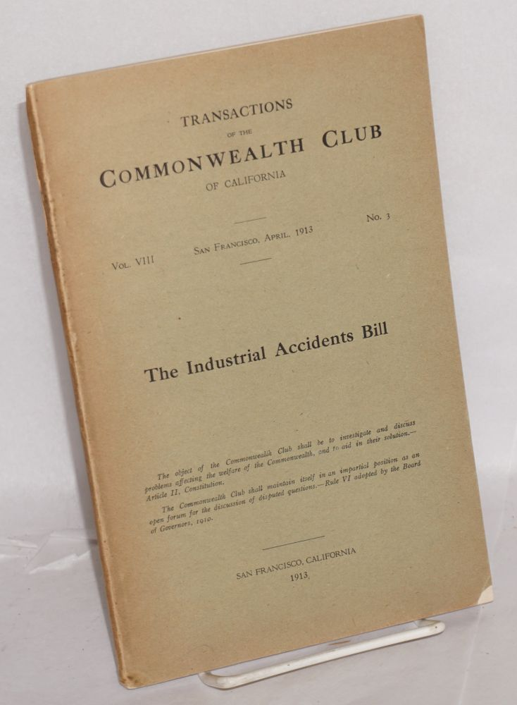 The Industrial Accidents Bill. Commonwealth Club of California.