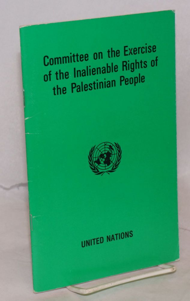 Committee on the exercise of the inalienable rights of the Palestinian people: - establishment - mandate - recommendations - activities