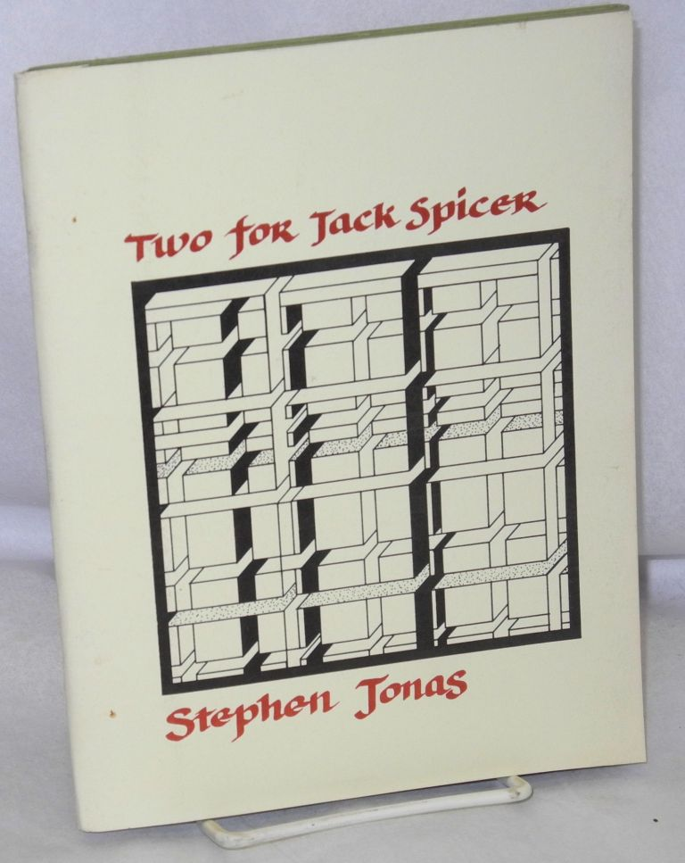 Two for Jack Spicer. Stephen Jonas.