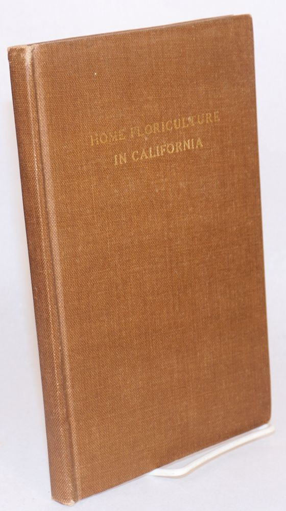 Home floriculture in California. H. M. Butterfield.