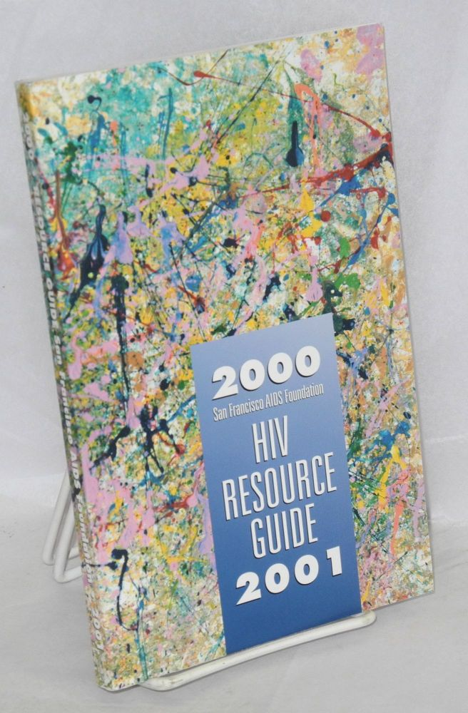 HIV resource guide 2000-2001. San Francisco AIDS Foundation.
