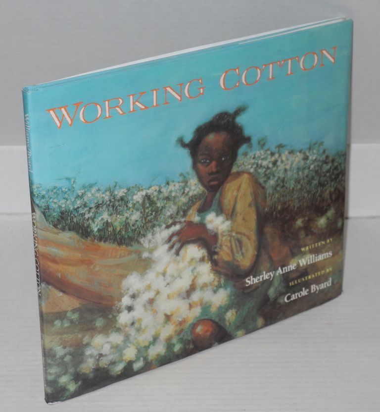 Working cotton; illustrated by Carole Byard. Sherley Anne Williams.
