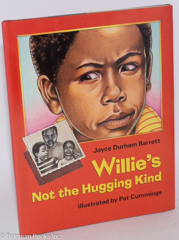 Willie's not the hugging kind; illustrated by Pat Cummings. Joyce Durham Barrett.