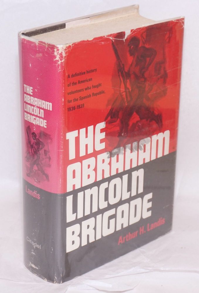 The Abraham Lincoln Brigade. Arthur H. Landis.