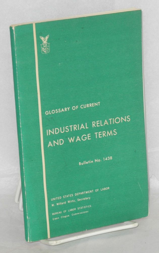 Glossary of current industrial relations and wage terms. United States. Department of Labor. Bureau of Labor Statistics.