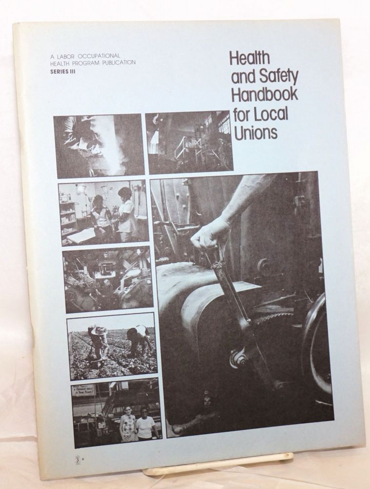 Health and safety handbook for local unions. Robin Baker, Paul Chown.