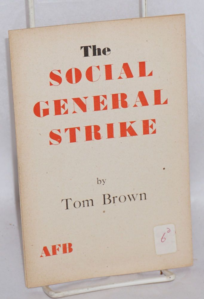 The social general strike. Tom Brown.