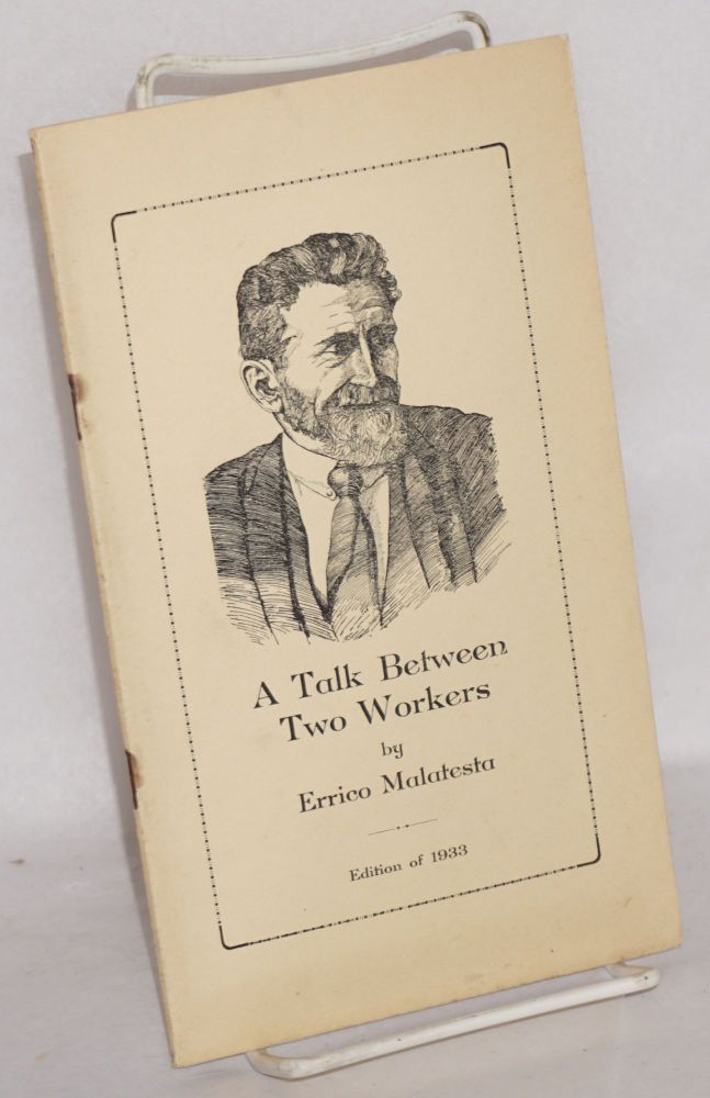 A talk between two workers. Foreword by Aurora Alleva. Errico Malatesta.