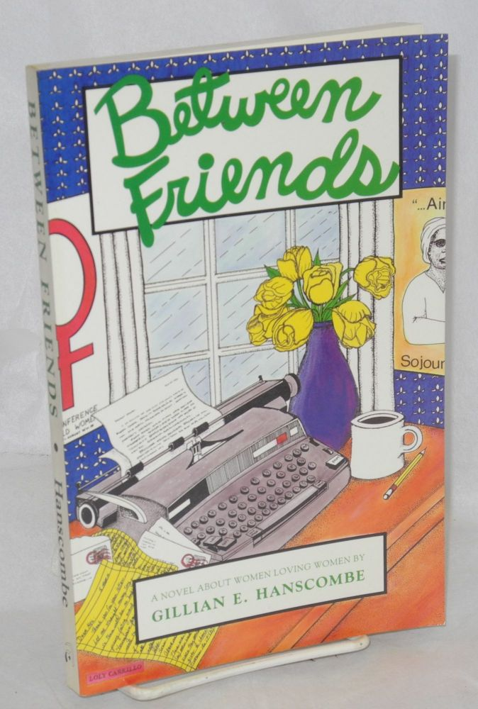 Between friends. Gillian E. Hanscombe.