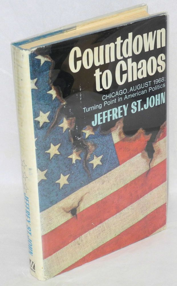 Countdown to chaos; Chicago, August 1968, turning point in American politics. Jeffrey St. John.