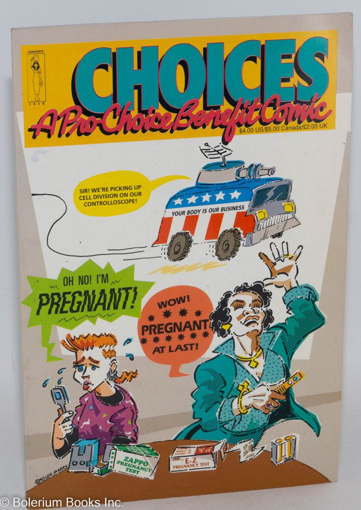 Choices; a pro-choice benefit comic anthology for the National Organization for Women. Trina Robbins.