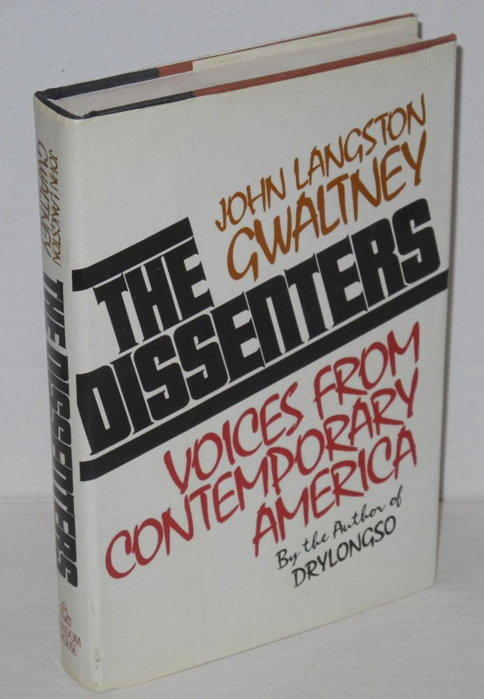 The dissenters; voices from contemporary America. John Langston Gwaltney.
