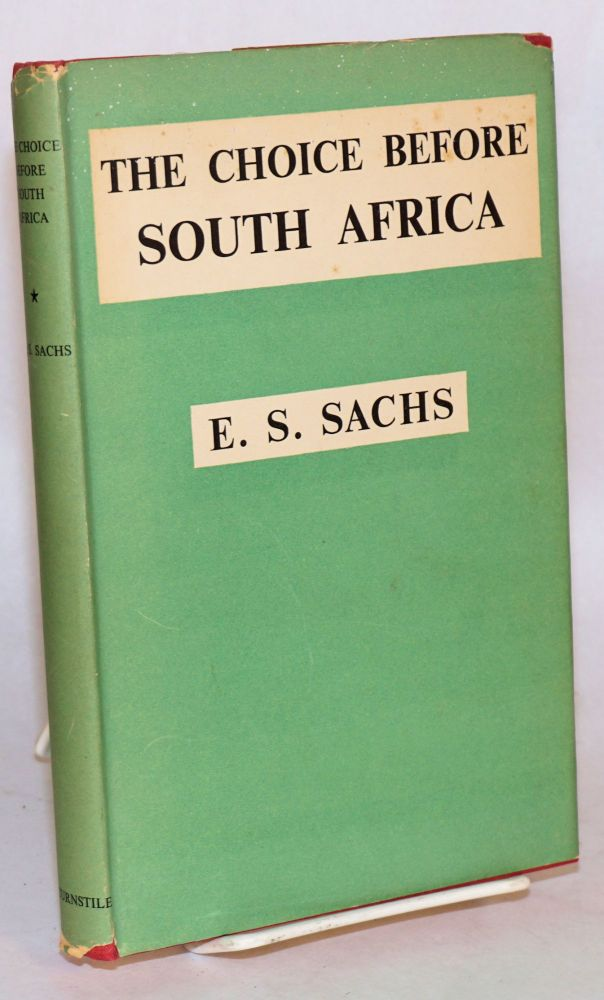 The Choice Before South Africa. E. S. Sachs.
