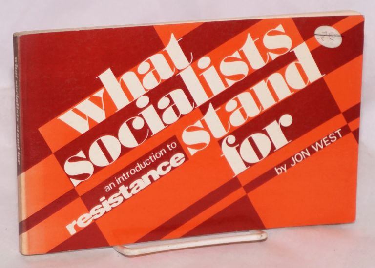What socialists stand for, an introduction to Resistance. Jon West.