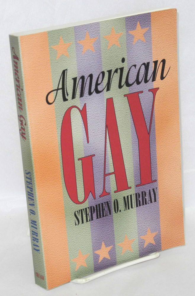 American gay. Stephen O. Murray.