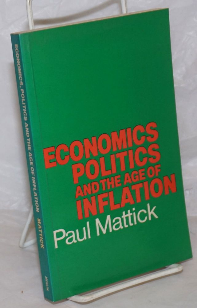 Economics, politics and the age of inflation. Paul Mattick.