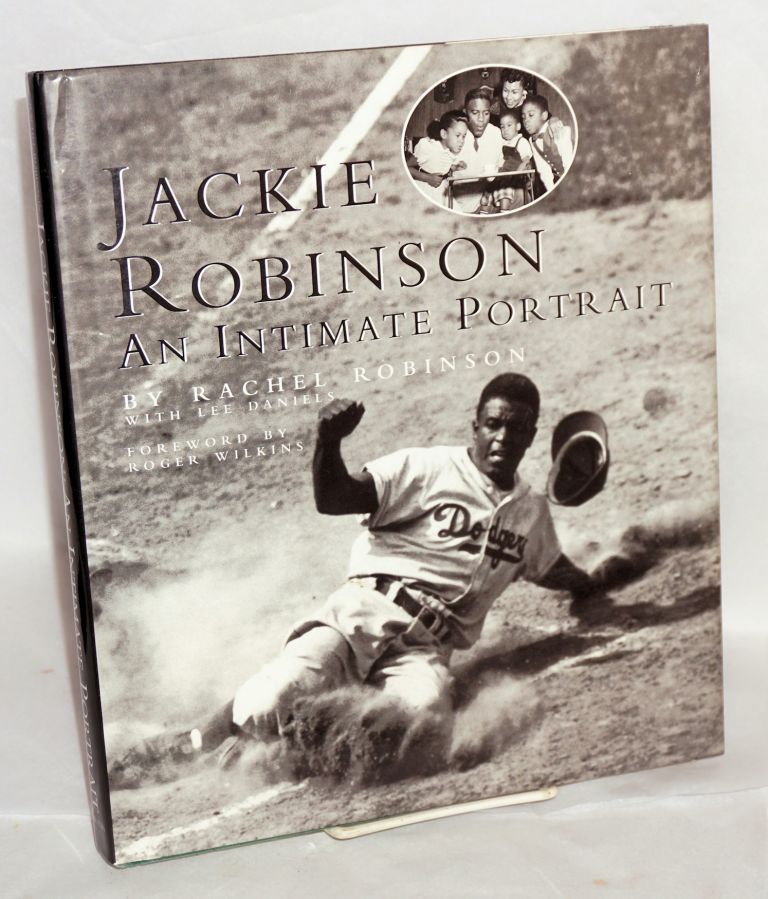Jackie Robinson; an intimate portrait, foreword by Roger Wilkins. Rachel Robinson, , Lee Daniels.