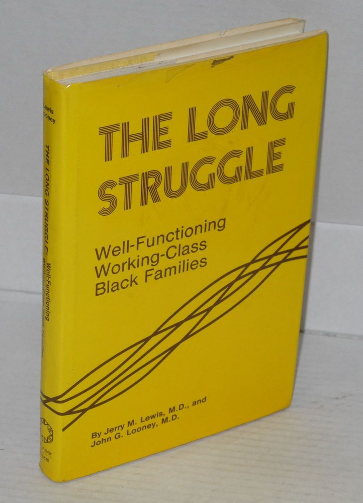 The long struggle; well-functioning working-class black families. Jerry M. Lewis, John G. Looney.