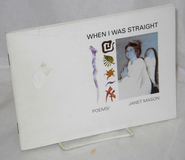 When I was straight: poems. Janet Mason.