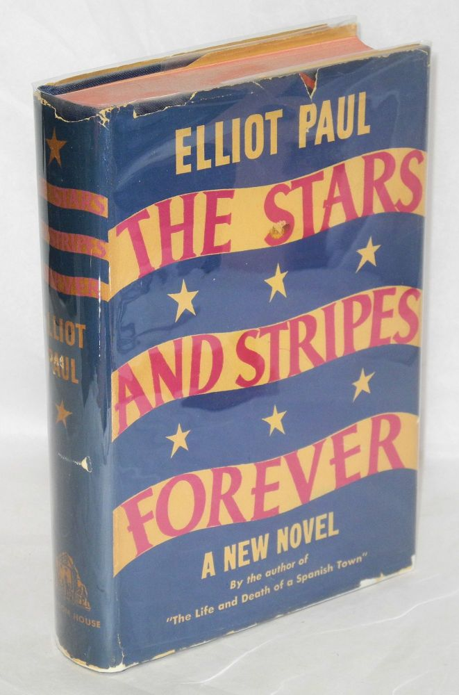 The stars and stripes forever. Elliot Paul.
