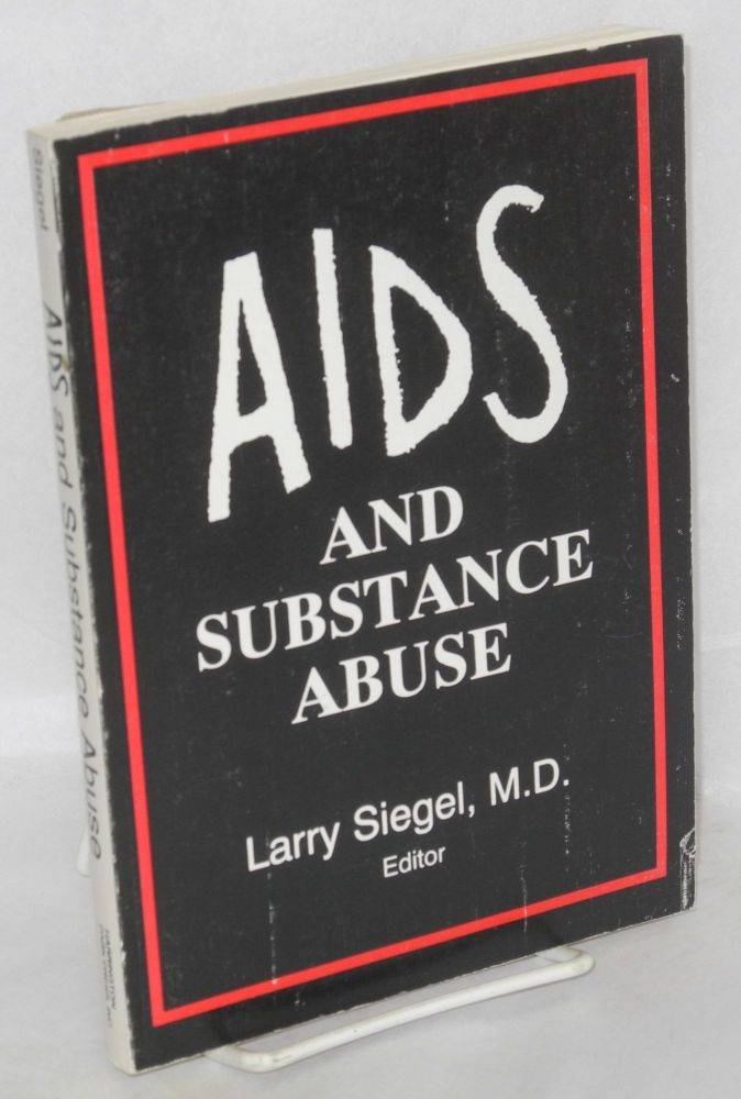 AIDS and substance abuse. Larry Siegel.