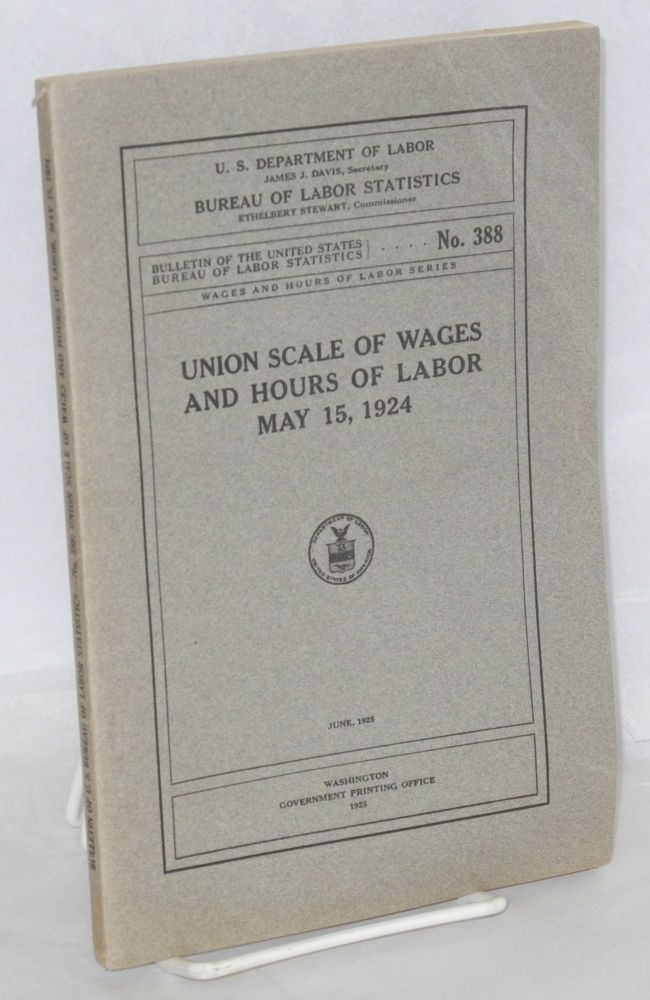 Union scale of wages and hours of labor, May 15, 1924. United States. Department of Labor. Bureau of Labor Statistics.