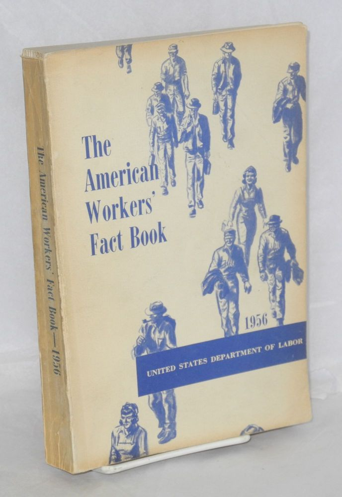 The American workers' fact book, 1956. United States Department of Labor.