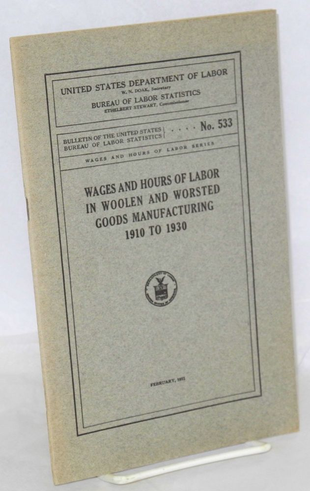 Wages and hours of labor in woolen and worsted goods manufacturing 1910 to 1930. United States Department of Labor. Bureau of Labor Statistics.