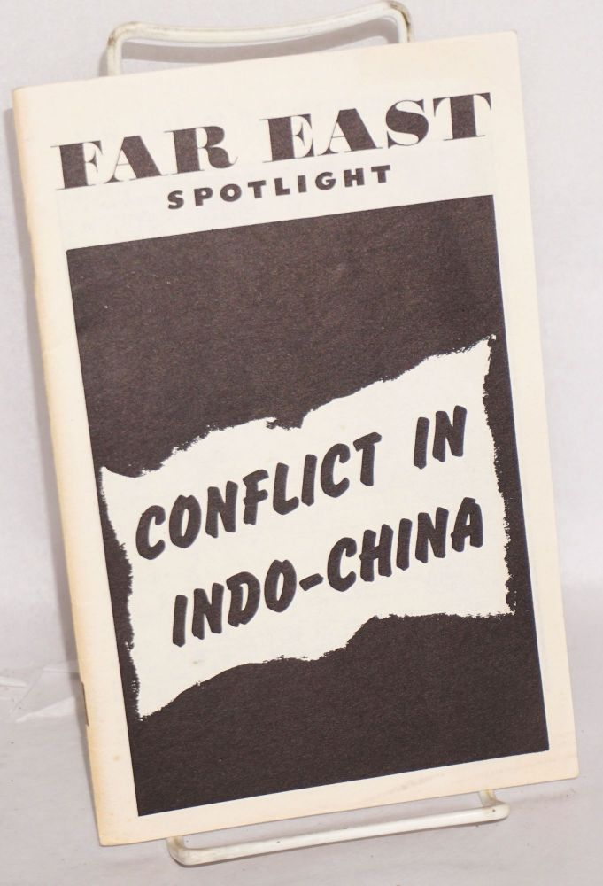 Conflict in Indo-China, new area of U.S. intervention. [Cover title, caption sub-title]. Committee for a. Democratic Far Eastern Policy.
