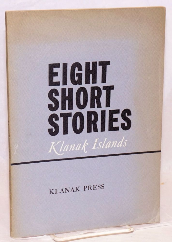 """Klanak Islands: a collection of short stories [Includes """"A Walk by Himself"""" by Jane Rule]. Jane Rule, Marion Smith, Margaret Mills, Alice McConnell, Robert Harlow, Raymond Hull, Henry Kreisel, William McConnell, a, Bob Steele accompanies the J. Rule story."""