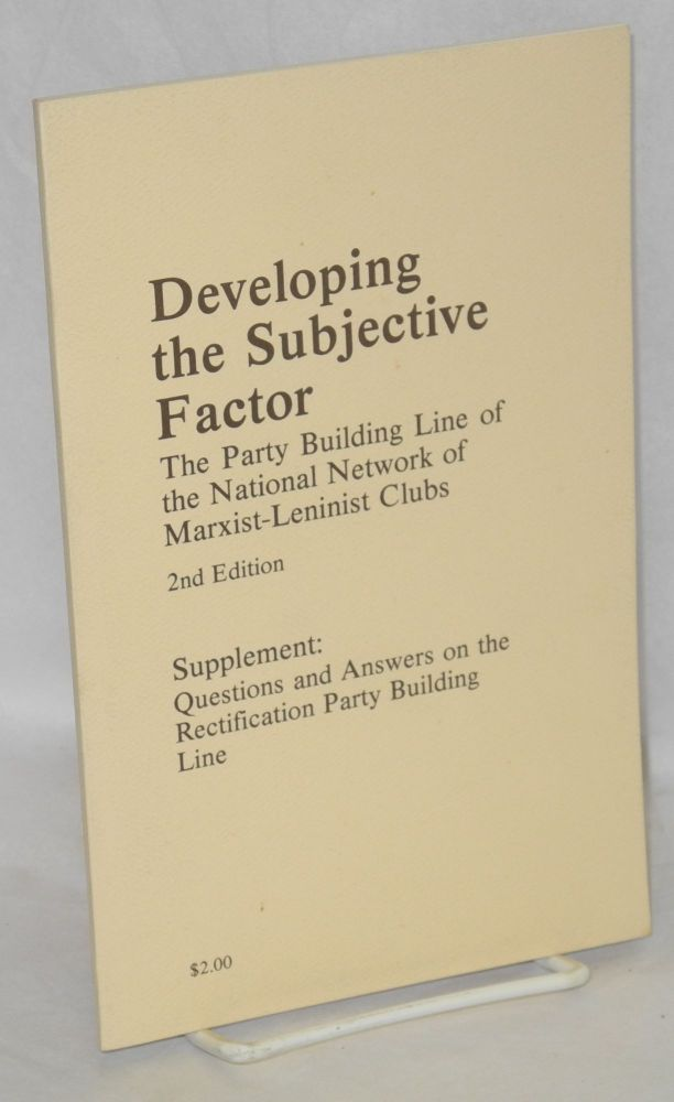 Developing the subjective factor. The Party building line of the National Network of Marxist-Leninist Clubs. National Network of Marxist-Leninist Clubs.