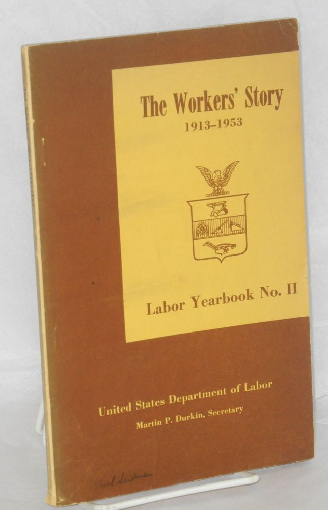 The workers' story, 1913-1953. United States. Department of Labor.