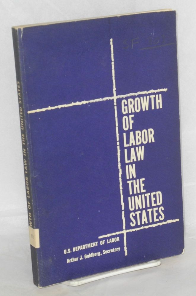 Growth of labor law in the United States. United States. Department of Labor.