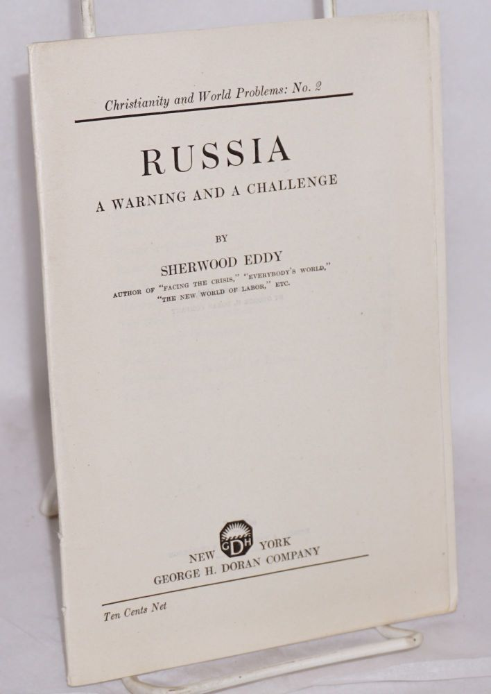 Russia, a warning and a challenge. Sherwood Eddy.