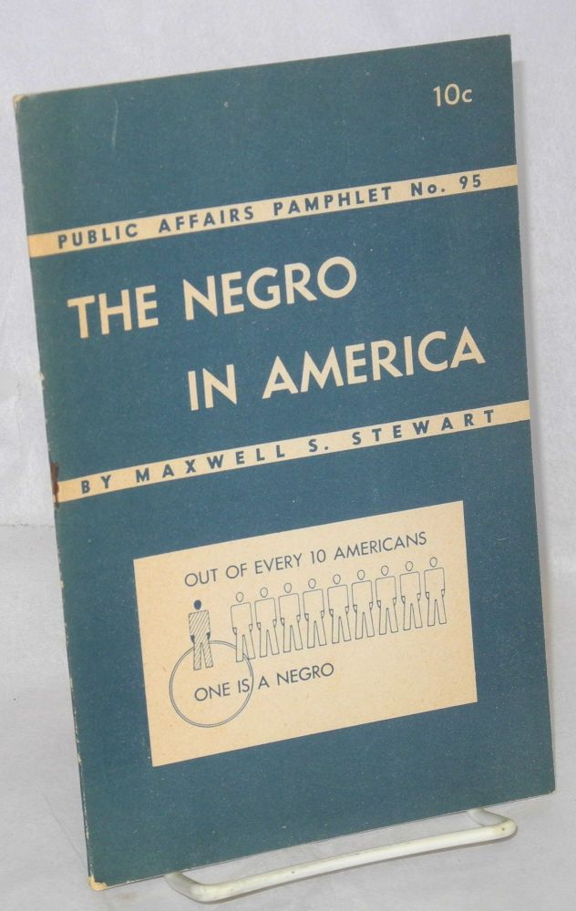 The Negro in America. Maxwell S. Stewart.