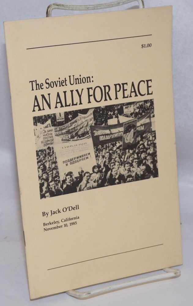 The Soviet Union: an ally for peace. Jack O'Dell.