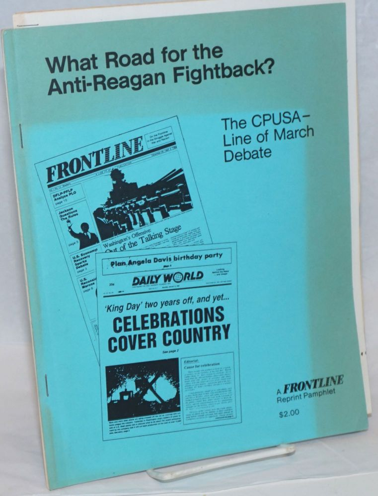 What road for the anti-Reagan fightback? The CPUSA - Line of March debate. Frontline.