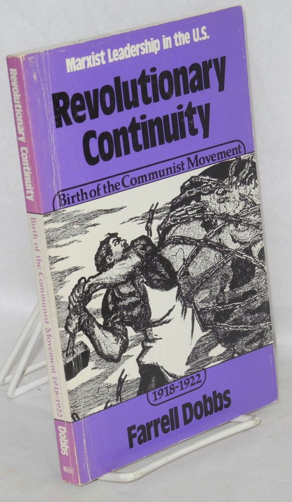 Revolutionary continuity. Birth of the Communist movement, 1918-1922. Farrell Dobbs.