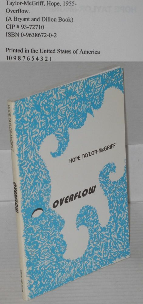 Overflow; poems. Hope Taylor-McGriff.