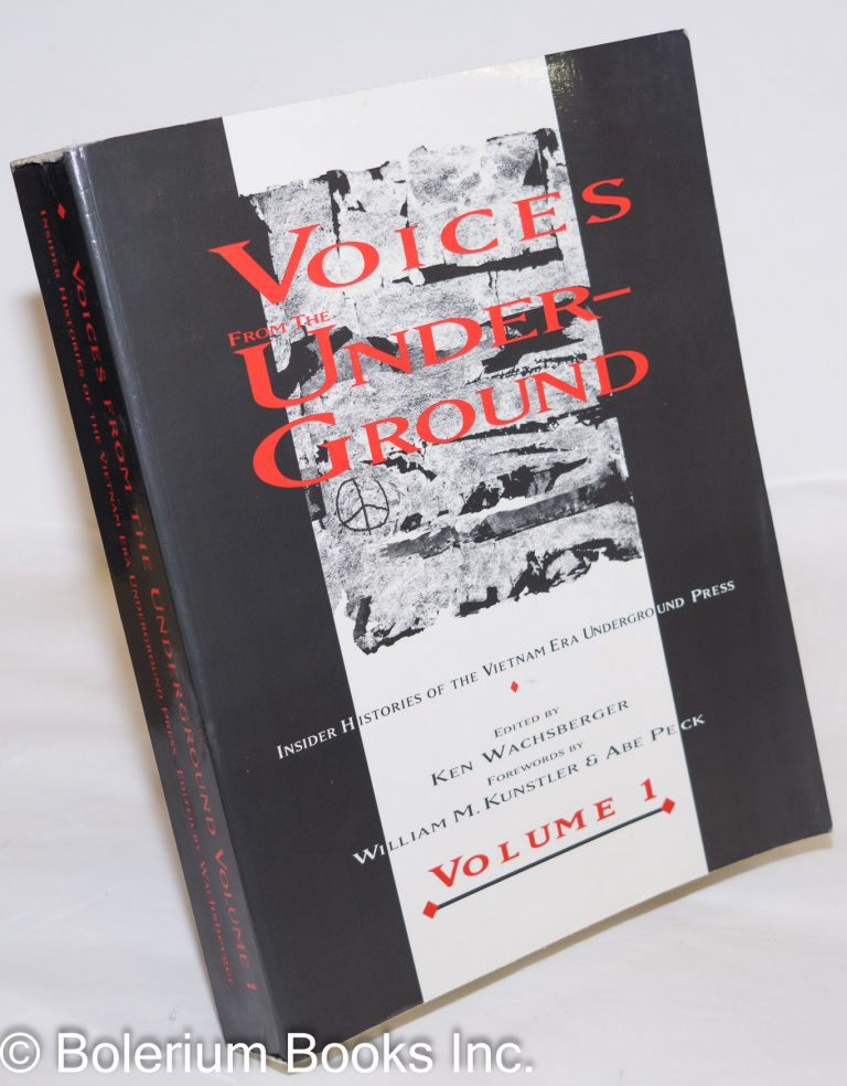 Voices from the underground: volume 1: Insider histories of the Vietnam era underground press. Ken Wachsberger, , Abe Peck.