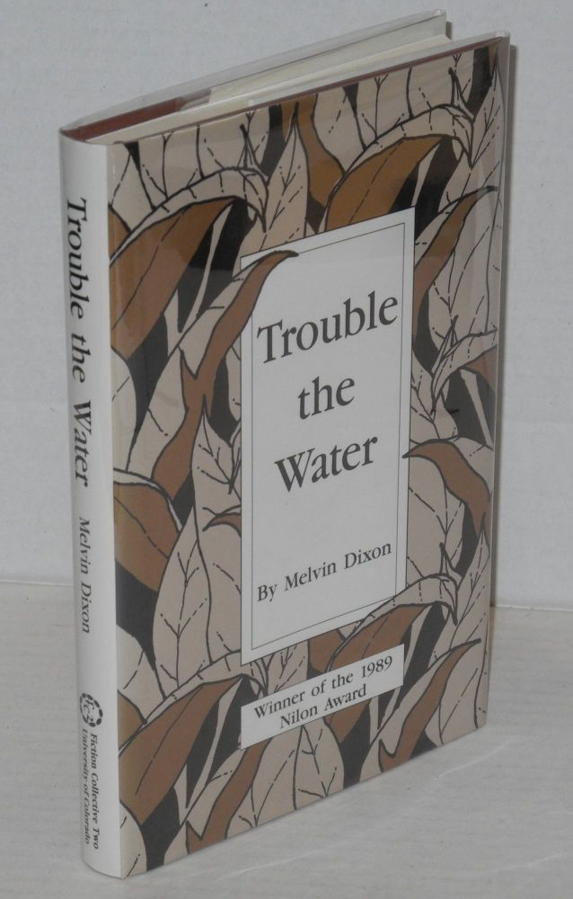 Trouble the water. Melvin Dixon.