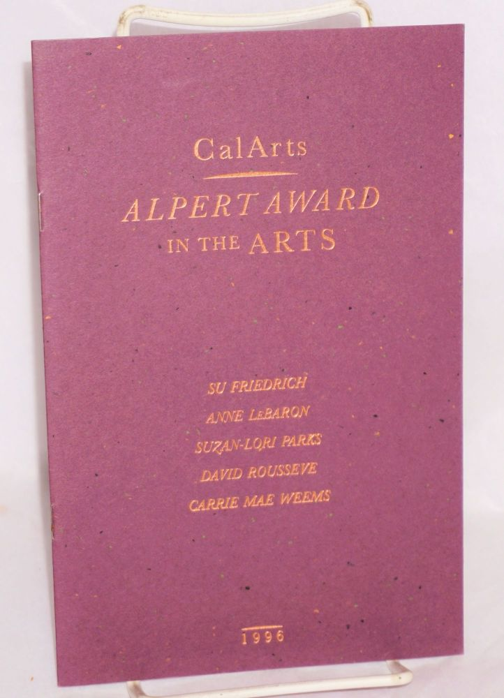 CalArts presents the Alpert Awards in the Arts; 1996 Su Friedrich, Anne LeBaron, Suzan-Lori Parks, David Rousseve, Carrie Mae Weems