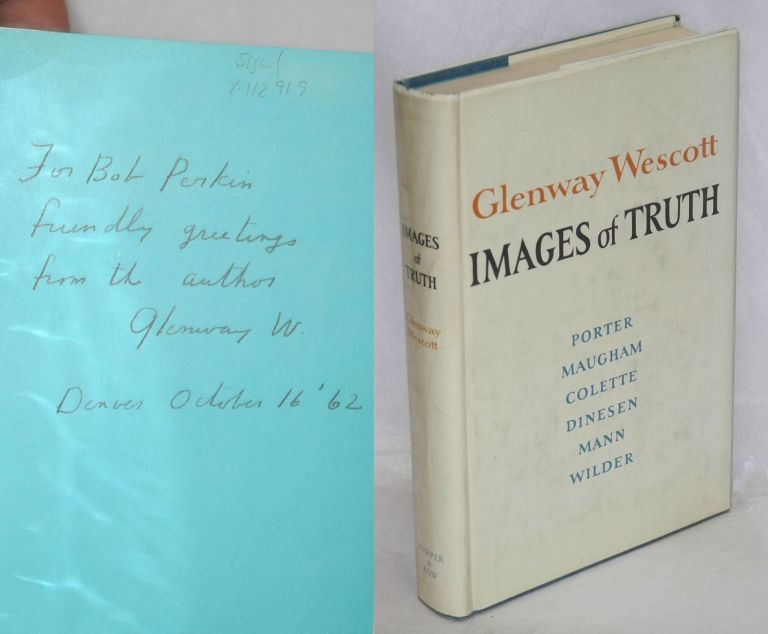 Images of truth; remembrances and criticism. Glenway Wescott.